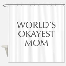 World s Okayest Mom-Opt gray 550 Shower Curtain