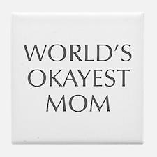 World s Okayest Mom-Opt gray 550 Tile Coaster