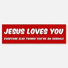 JESUS LOVES YOU EVERYONE ELSE THINK Bumper Bumper Bumper Sticker