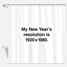 My New Year's Resolution Shower Curtain