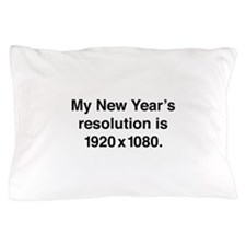 My New Year's Resolution Pillow Case