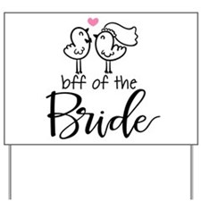 BFF of the Bride Yard Sign