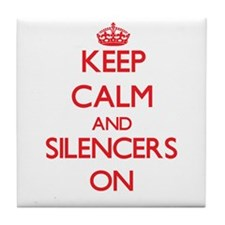 Keep Calm and Silencers ON Tile Coaster