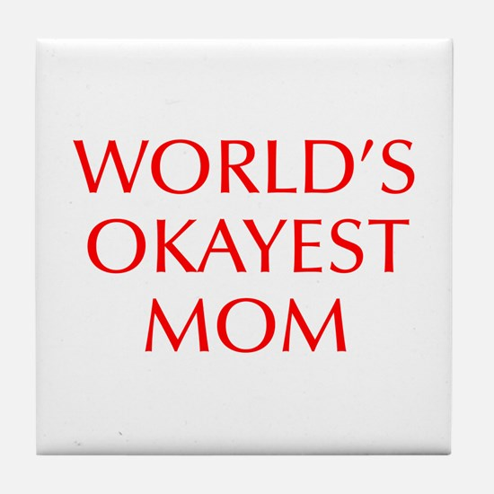 World s Okayest Mom-Opt red 550 Tile Coaster