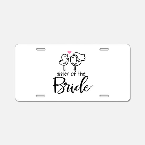 Sister of the Bride Aluminum License Plate