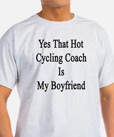 Yes That Hot Cycling Coach Is My Boy T-Shirt