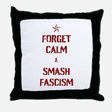 Forget Calm Smash Fascism Throw Pillow