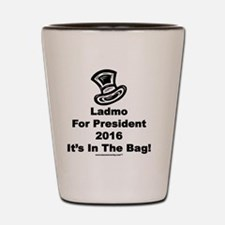 Ladmo For President 2016 It's In The Ba Shot Glass