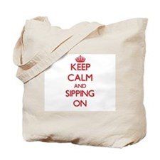 Keep Calm and Sipping ON Tote Bag