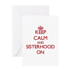 Keep Calm and Sisterhood ON Greeting Cards