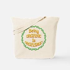 Being Organic is Orgasmic!!! Tote Bag