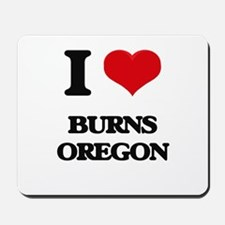 I love Burns Oregon Mousepad