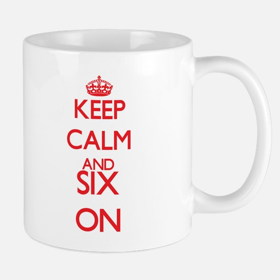 Keep Calm and Six ON Mugs