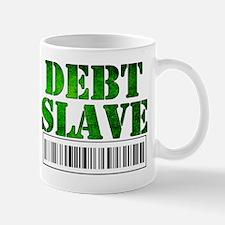 Debt Slave Mug