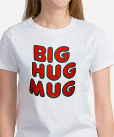 big hug mug T-Shirt