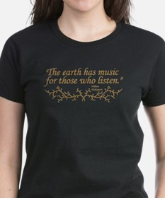 """The Earth has music for those who listen."" T-Shir"
