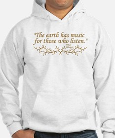 """""""The Earth has music for those who listen."""" Hoodie"""