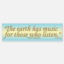 """The Earth has music for those who listen."" Bumper"