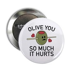 """Olive You So Much It Hurts 2.25"""" Button"""