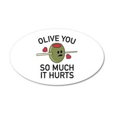 Olive You So Much It Hurts 22x14 Oval Wall Peel