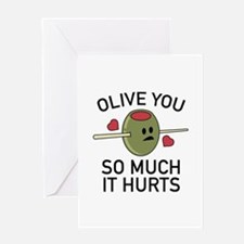 Olive You So Much It Hurts Greeting Card