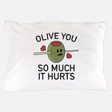 Olive You So Much It Hurts Pillow Case