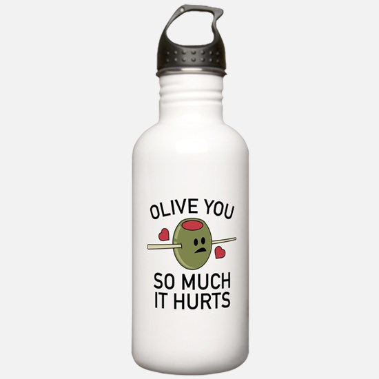 Olive You So Much It Hurts Water Bottle