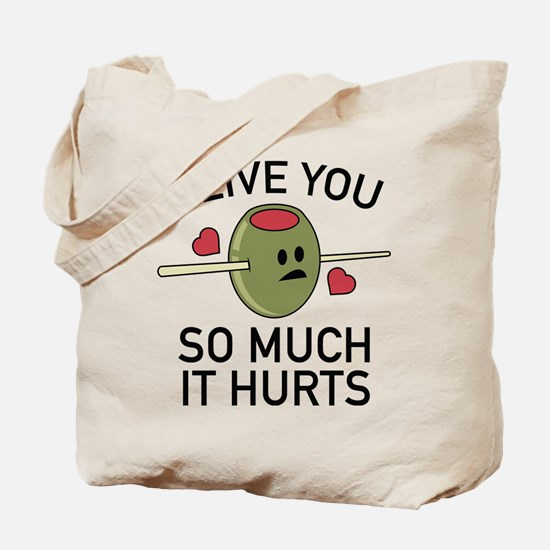 Olive You So Much It Hurts Tote Bag