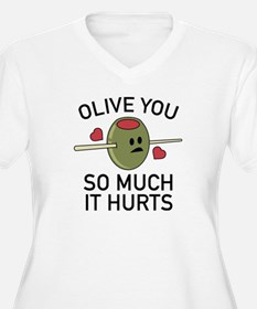 Olive You So Much It Hurts T-Shirt