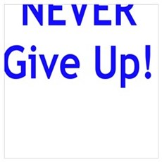 NEVER Give Up! Canvas Art