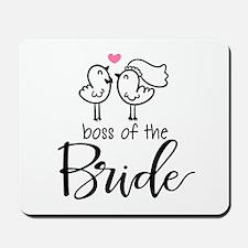 Boss of the bride Mousepad
