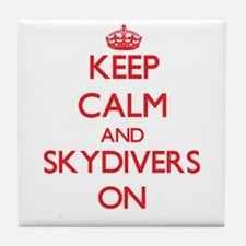 Keep Calm and Skydivers ON Tile Coaster