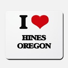 I love Hines Oregon Mousepad