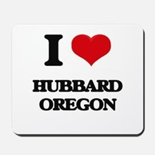I love Hubbard Oregon Mousepad