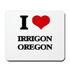 I love Irrigon Oregon Mousepad