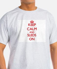 Keep Calm and Sleds ON T-Shirt
