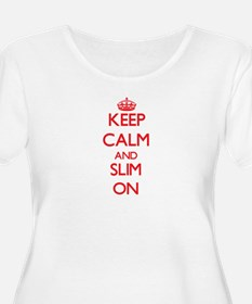 Keep Calm and Slim ON Plus Size T-Shirt