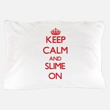 Keep Calm and Slime ON Pillow Case
