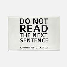 Do Not Read The Next Sentence Rectangle Magnet