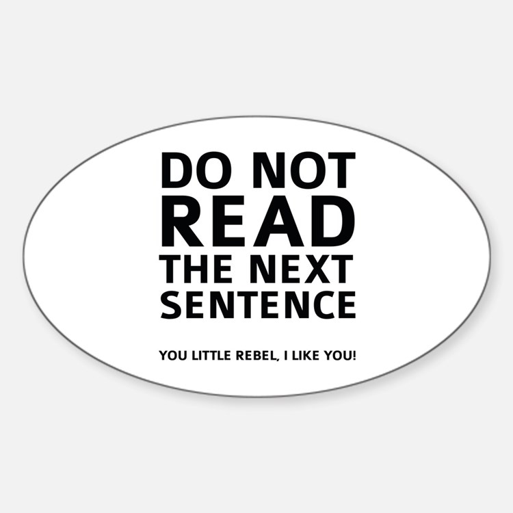 Do Not Read The Next Sentence Decal