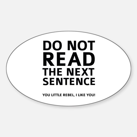 Do Not Read The Next Sentence Sticker (Oval)