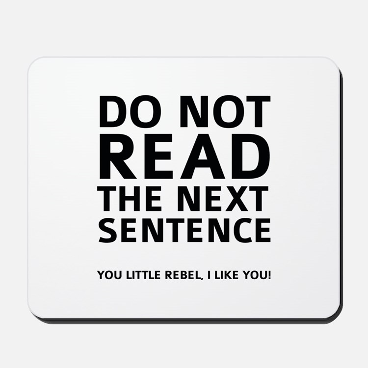 Do Not Read The Next Sentence Mousepad