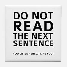 Do Not Read The Next Sentence Tile Coaster