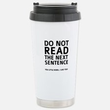 Do Not Read The Next Sentence Ceramic Travel Mug