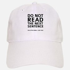 Do Not Read The Next Sentence Baseball Baseball Cap