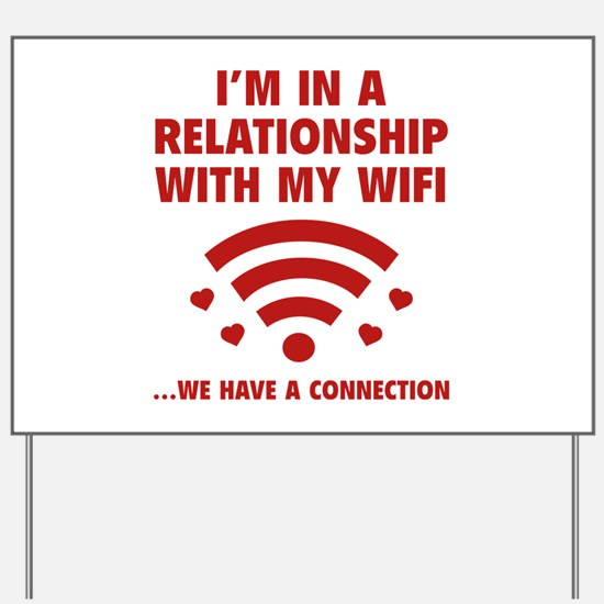I'm In A Relationship Yard Sign