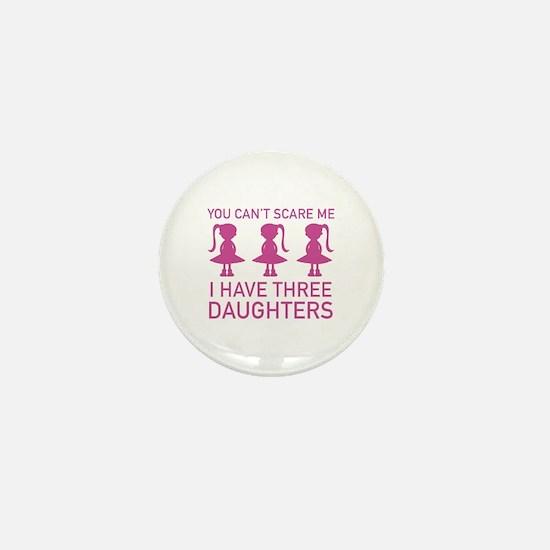 I Have Three Daughters Mini Button