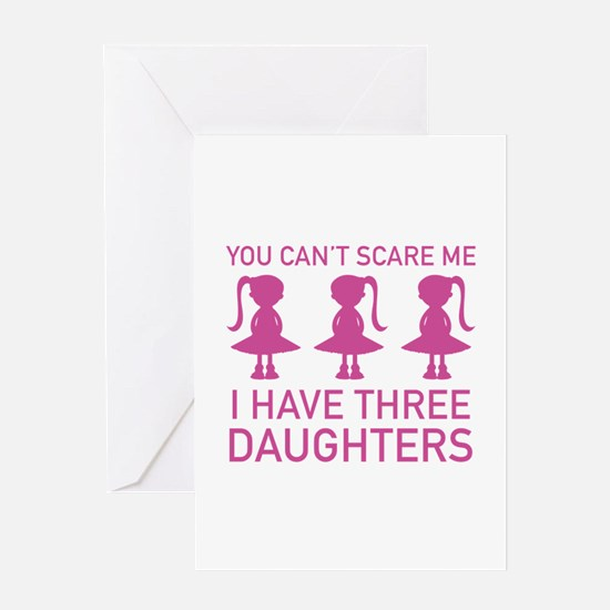 I Have Three Daughters Greeting Card