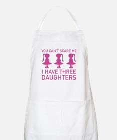 I Have Three Daughters Apron