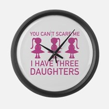 I Have Three Daughters Large Wall Clock